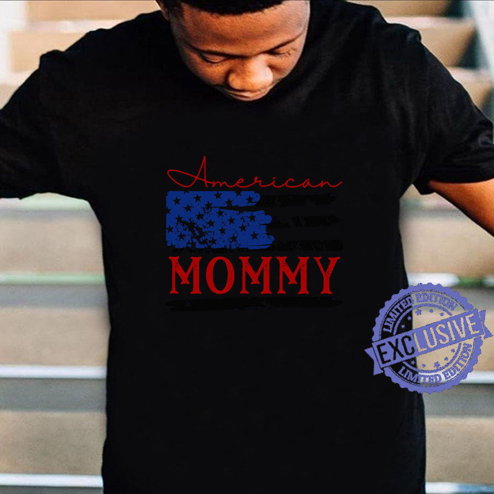 American Mommy Flag, Cute 4th of July USA Shirt