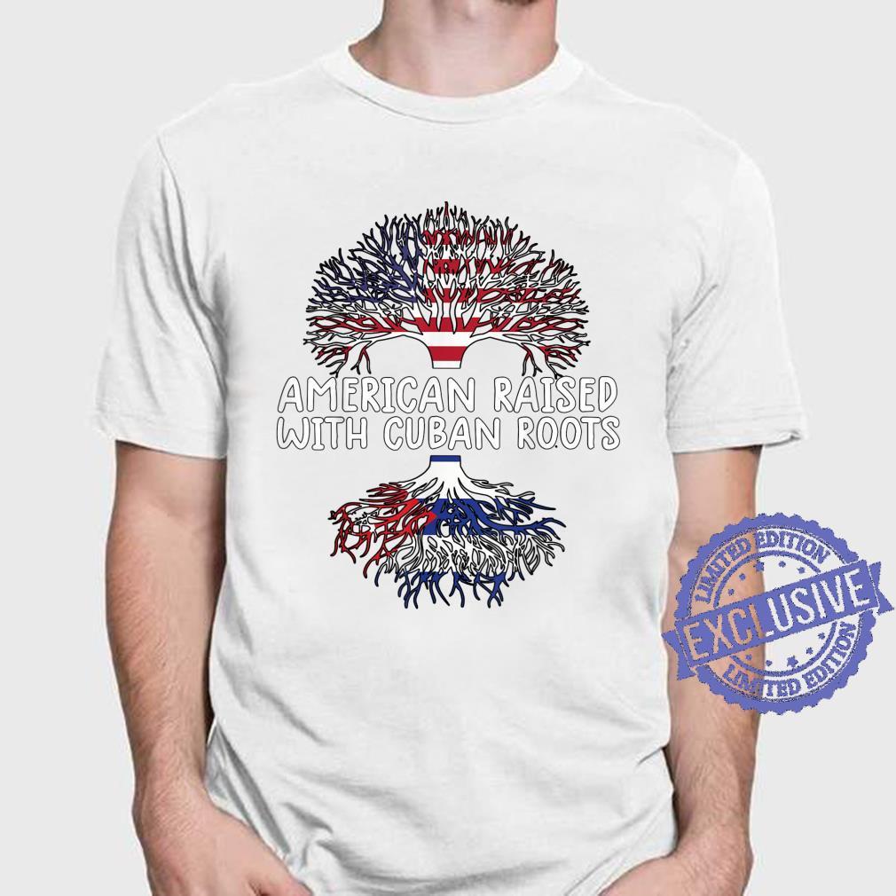 American raised with cuban roots shirt cuba flag Shirt