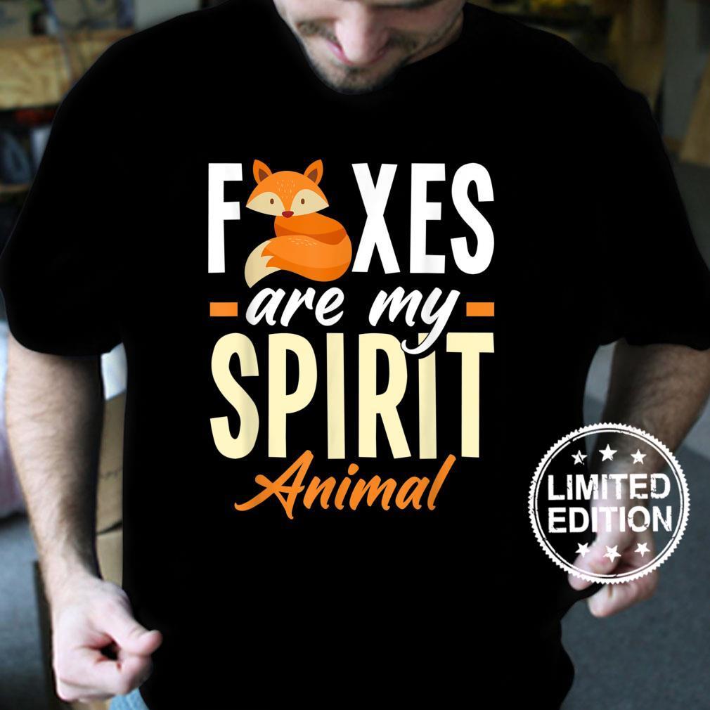 Foxes Are My Spirit Animal Fox Shirt