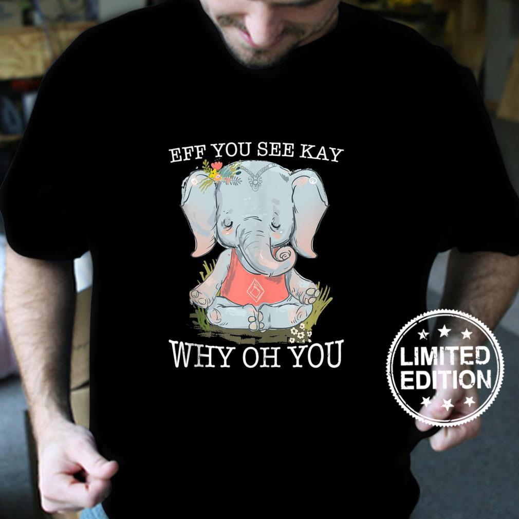 Funny Vintage Elephant Yoga Eff You See Kay Why Oh You Shirt