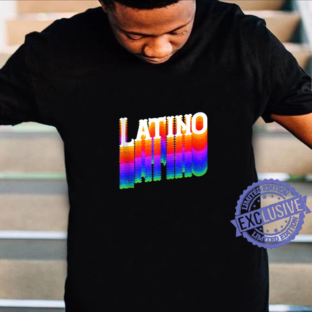 Latino Hispanic Latin American Shirt