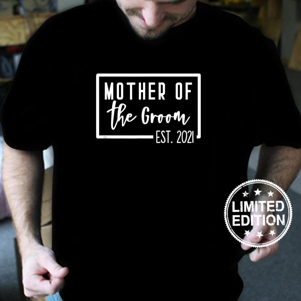 Mother of the Groom Est 2021 Mom Wedding Bachelorette Shower Shirt