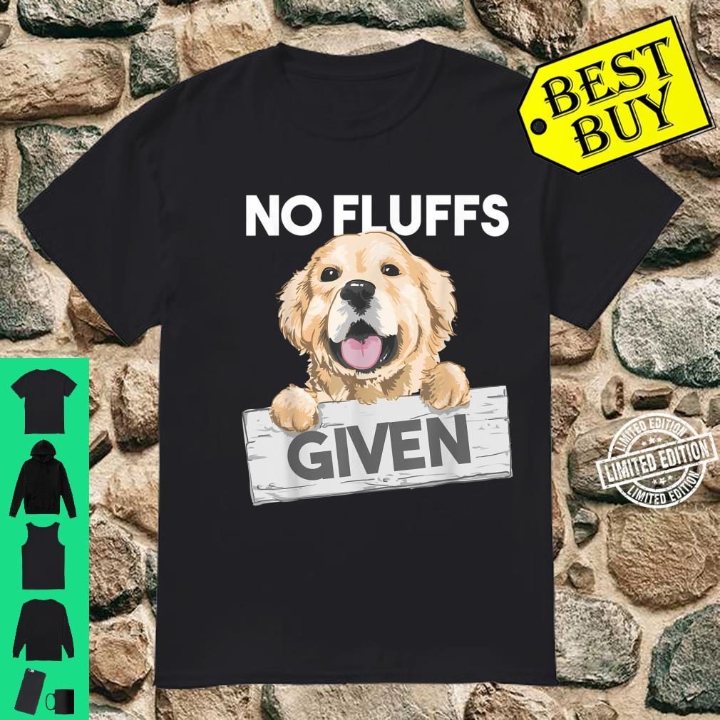 No Fluffs Given Cute Fluffy Fluff Collie Dog Owner Shirt