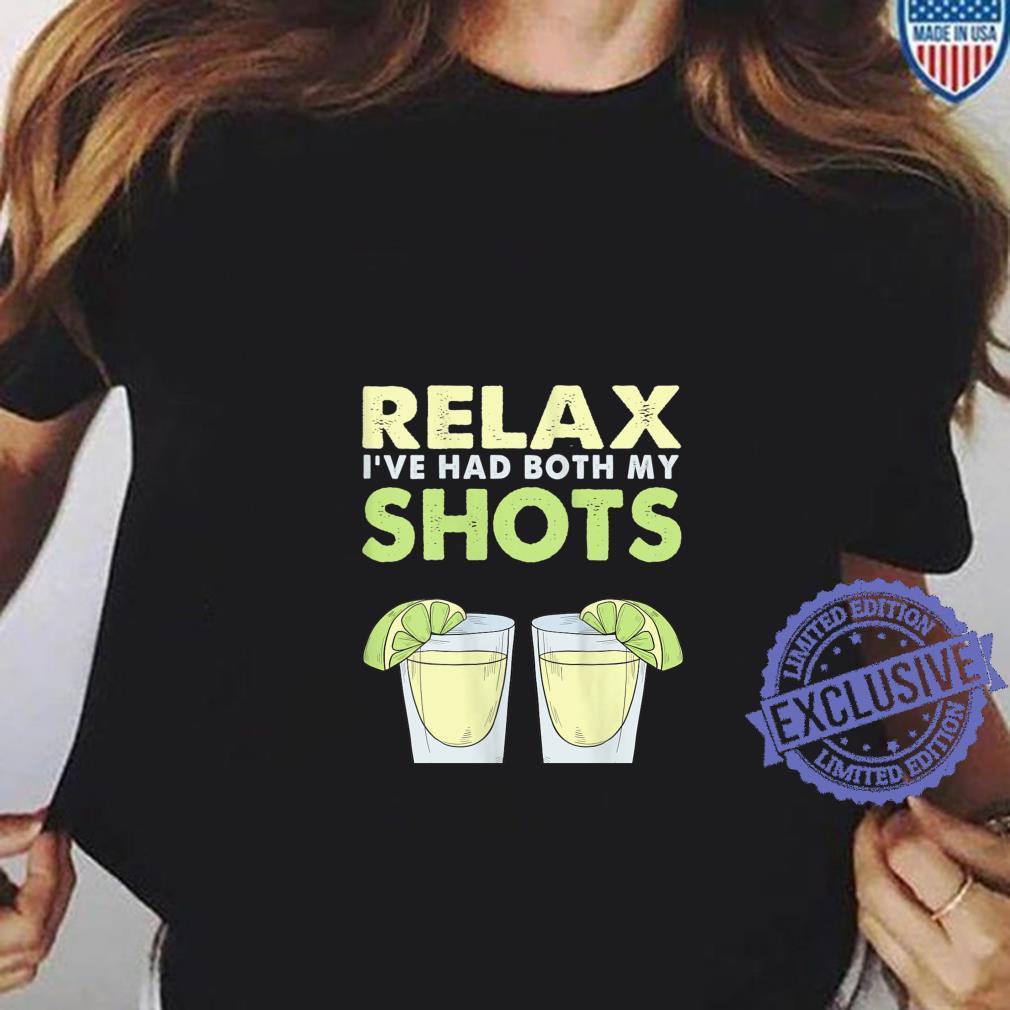 Relax I've Had My Both Shots Vaccincation Drinking Shirt ladies tee