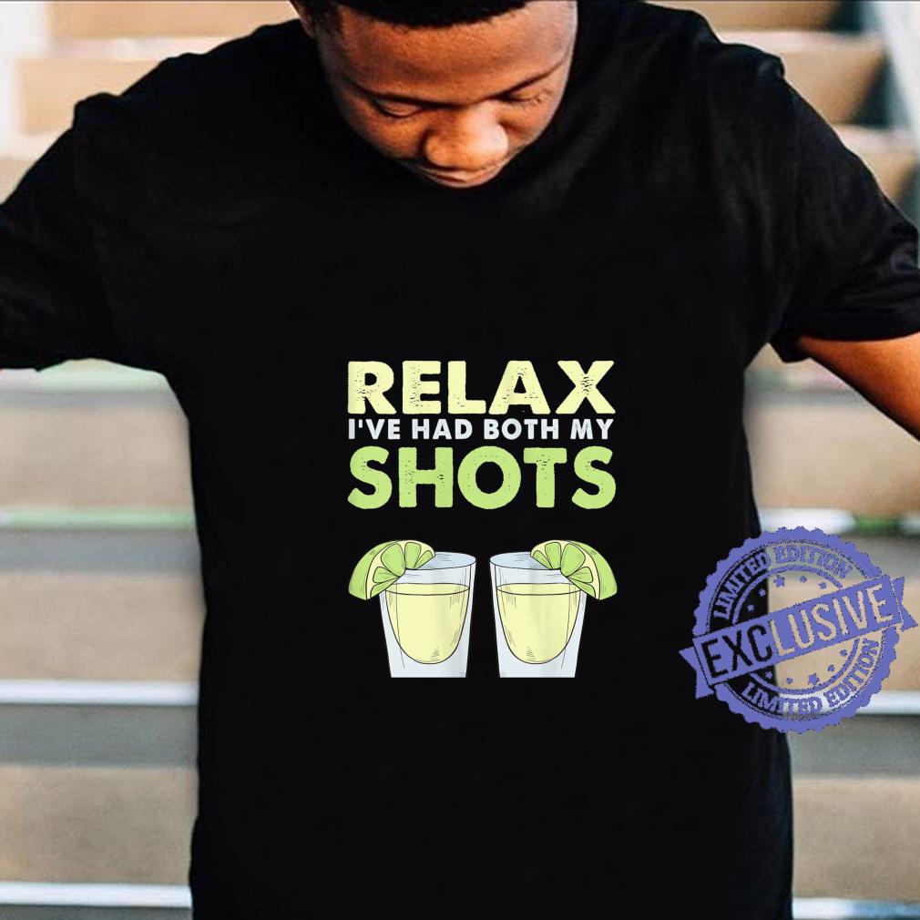 Relax I've Had My Both Shots Vaccincation Drinking Shirt