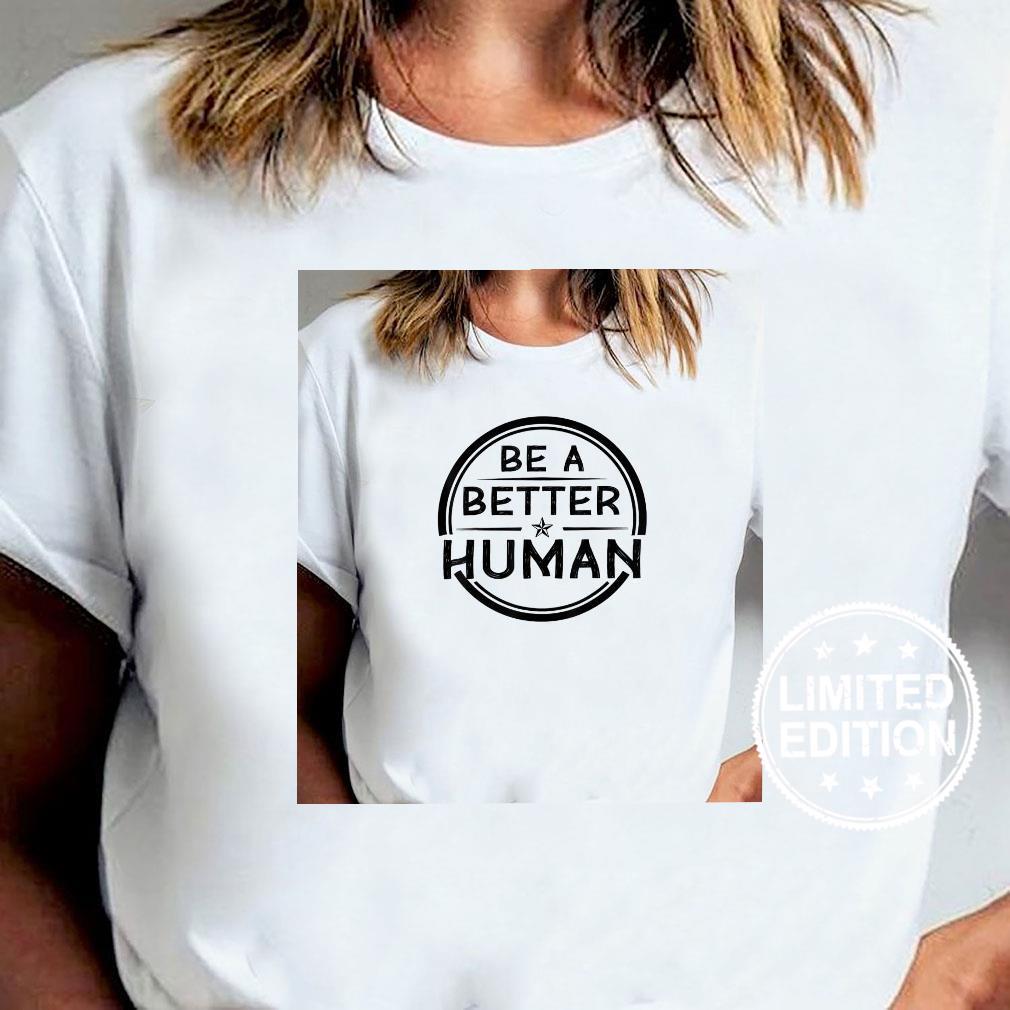 Retro Vintage Let's Be A Better Human Shirt