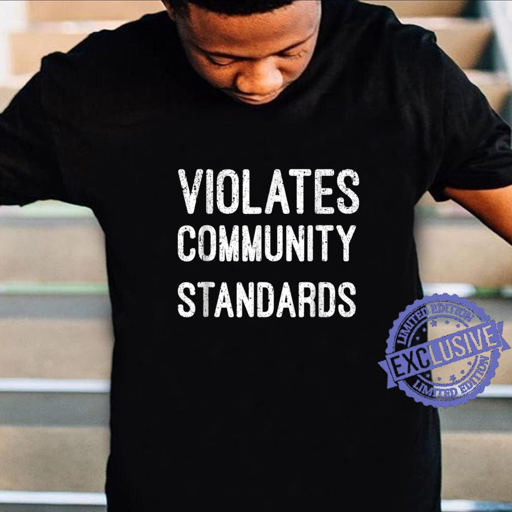 Violates Community Standards Shirt