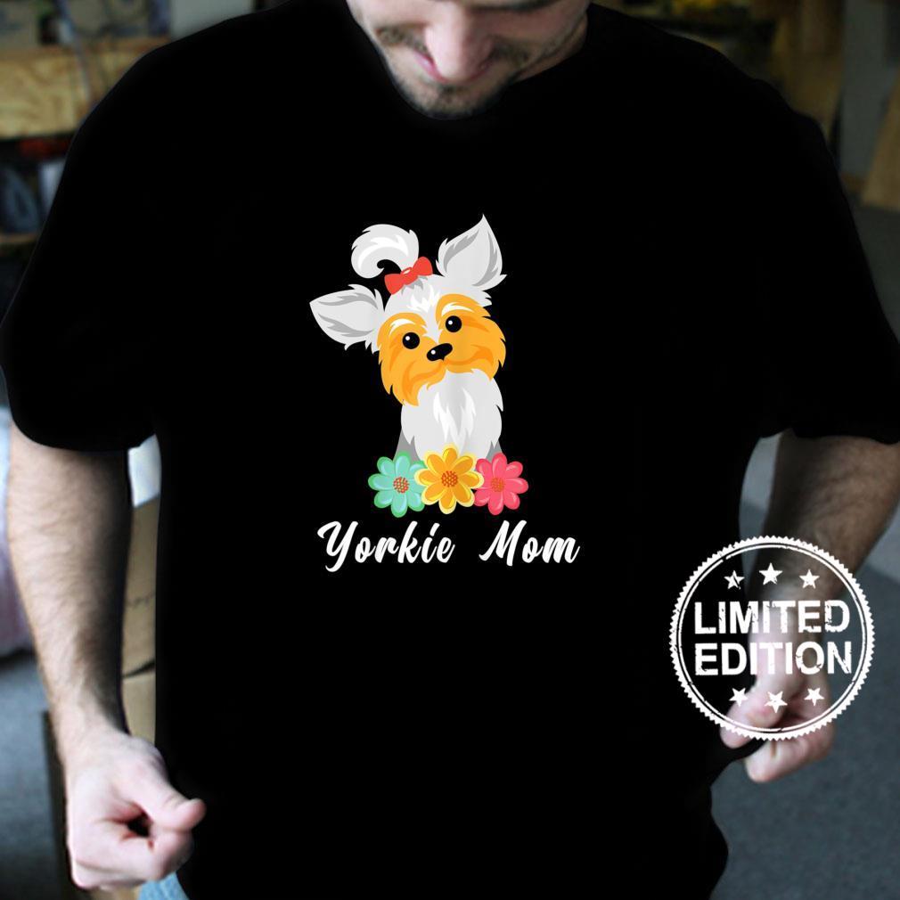 Yorkie Mom Yorkshire Terrier Dog Owner Animal Puppy Shirt