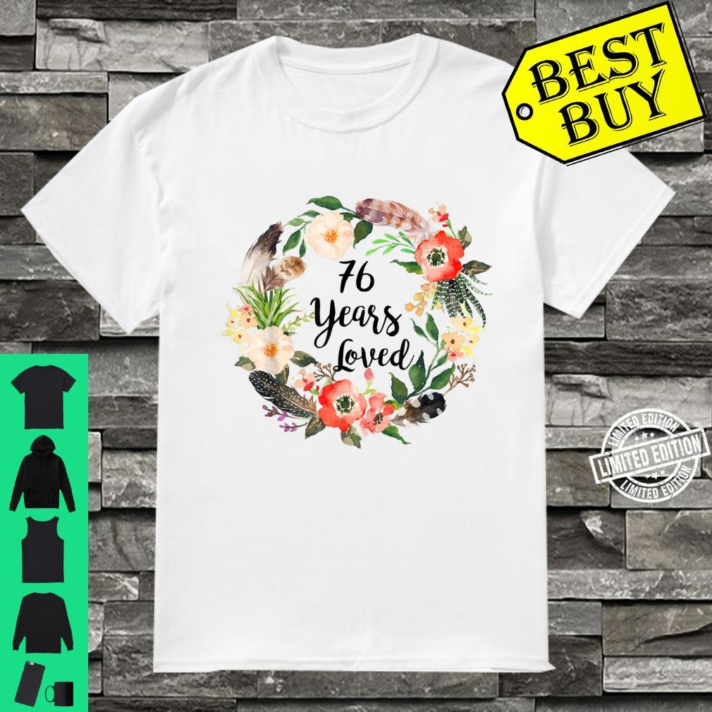76 Years Loved, 76th Birthday, Grandma 76th Shirt