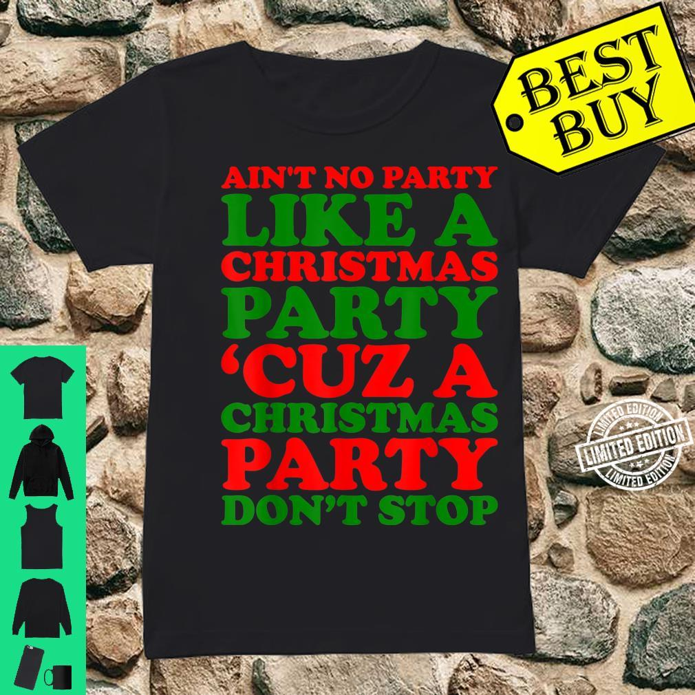 Aint No Party Like A Christmas Party Xmas Shirt ladies tee