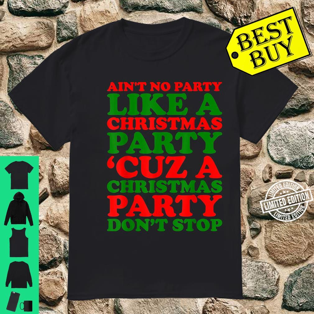 Aint No Party Like A Christmas Party Xmas Shirt