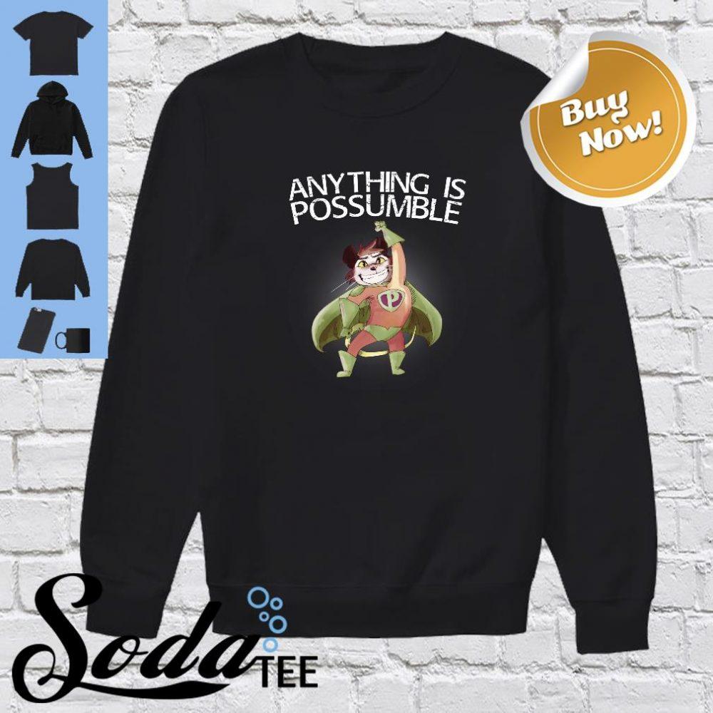Anything Is Possumble Superhero Shirt sweater