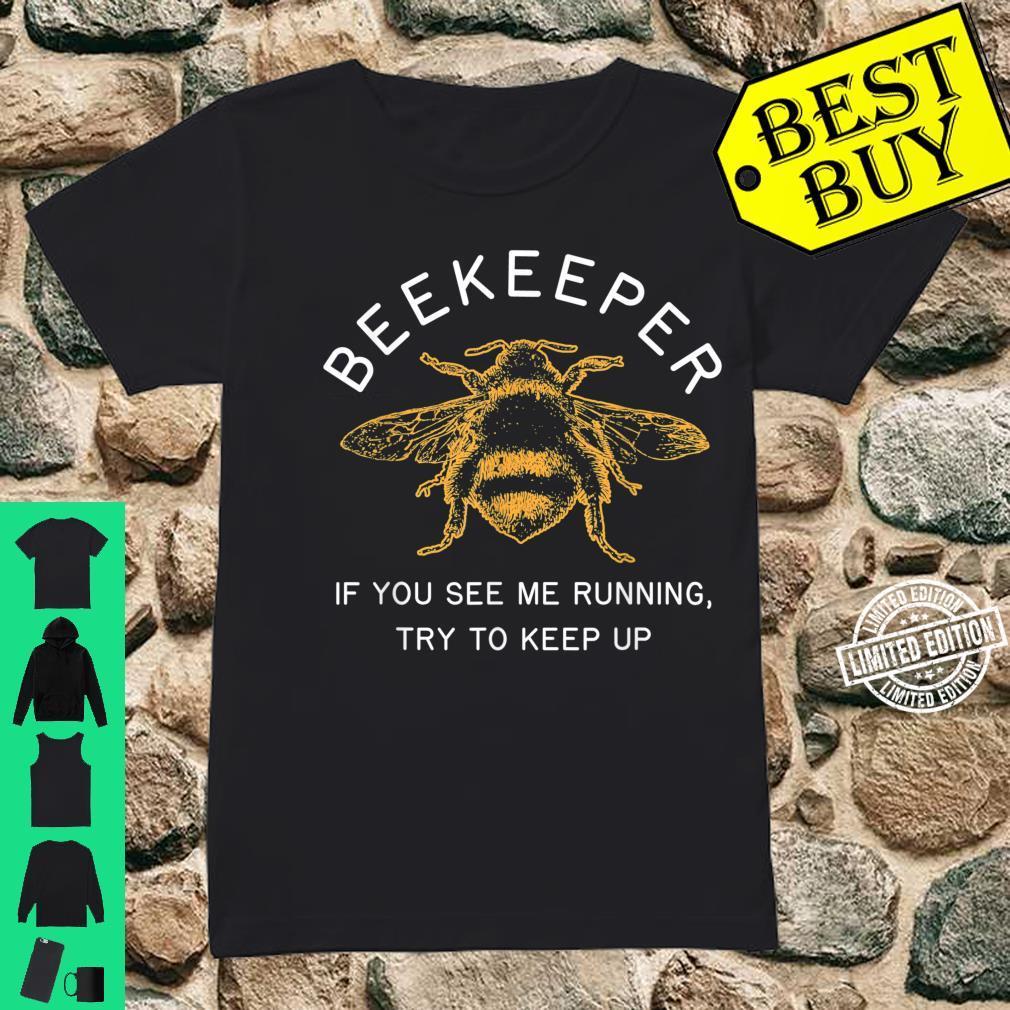 Beekeeper If Running Try to Keep Up Bee Apiarist Shirt ladies tee