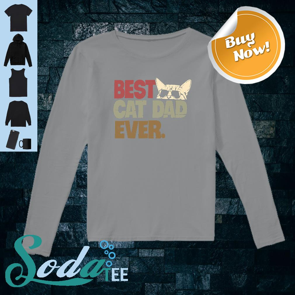 Best cat dad ever shirt long sleeved