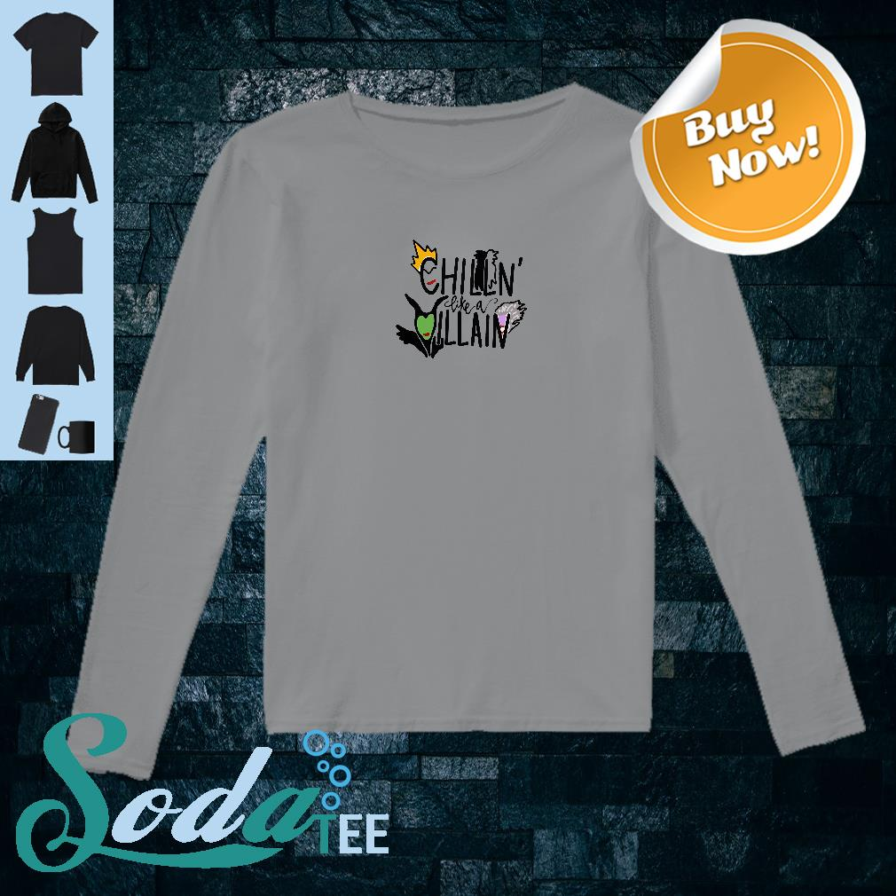 Chillin' like a villain shirt long sleeved
