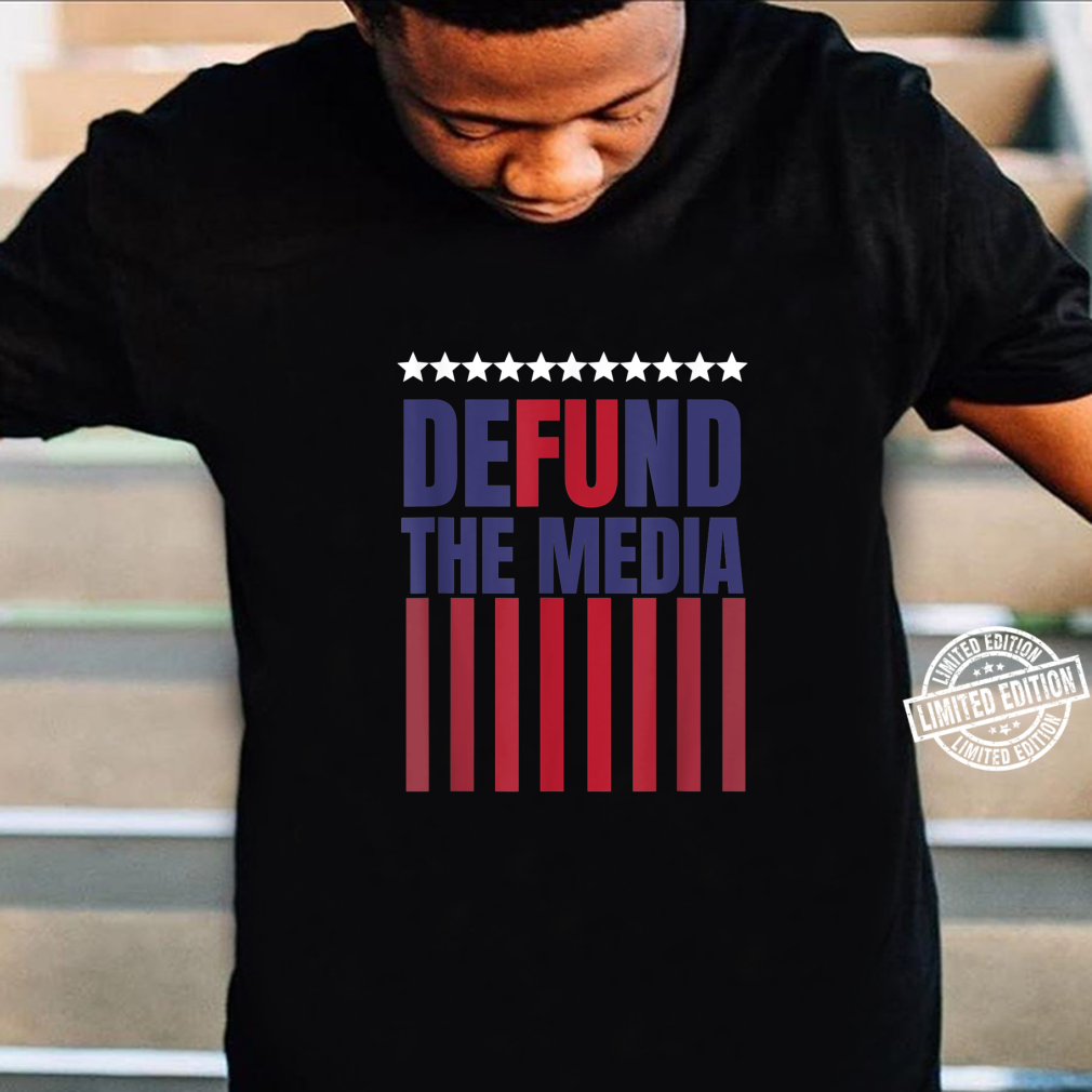 Defund Media with Stars on top, Stripes at the bottom and FU Shirt