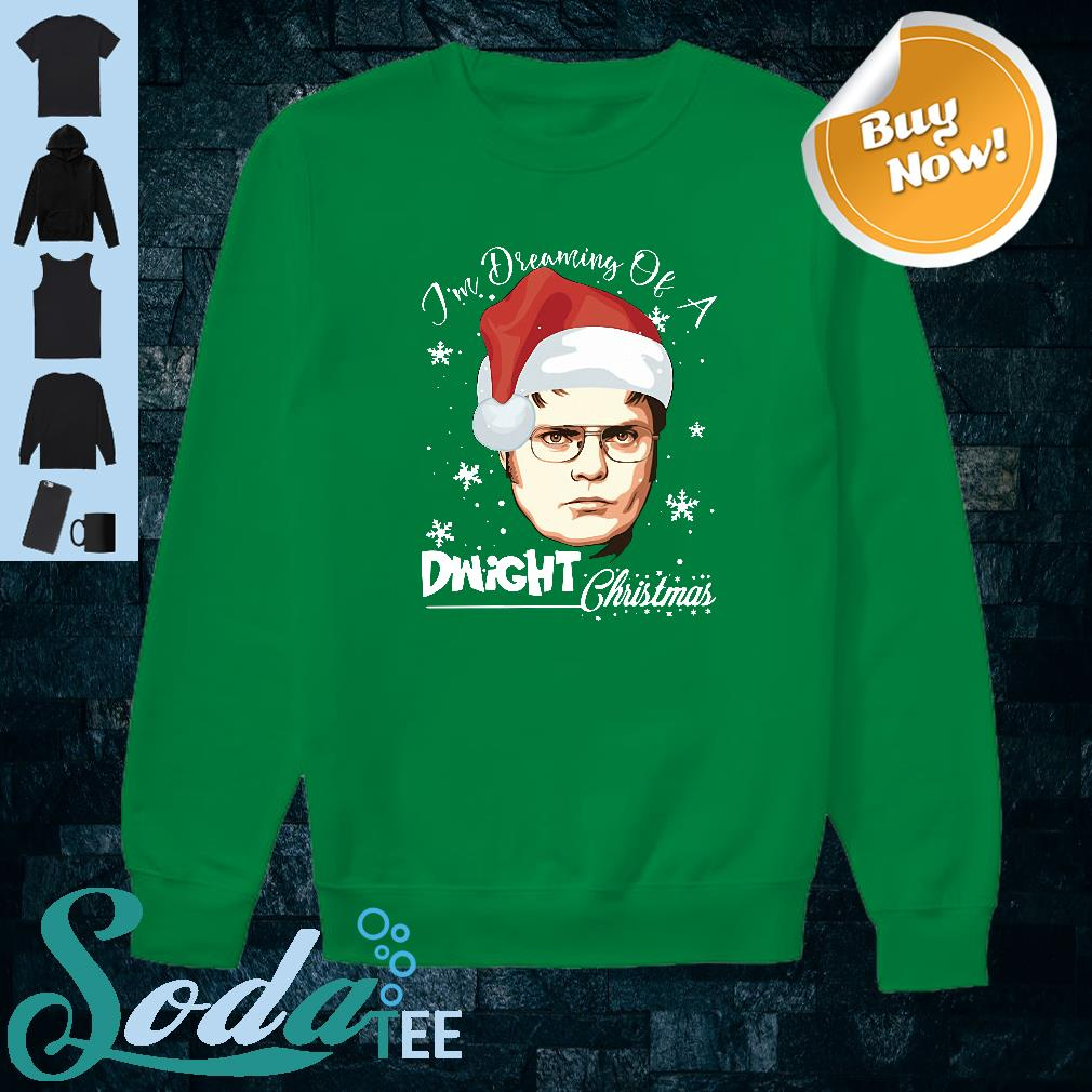 Dwight Christmas.Dwight Schrute I M Dreaming Of A Dwight Christmas Shirt
