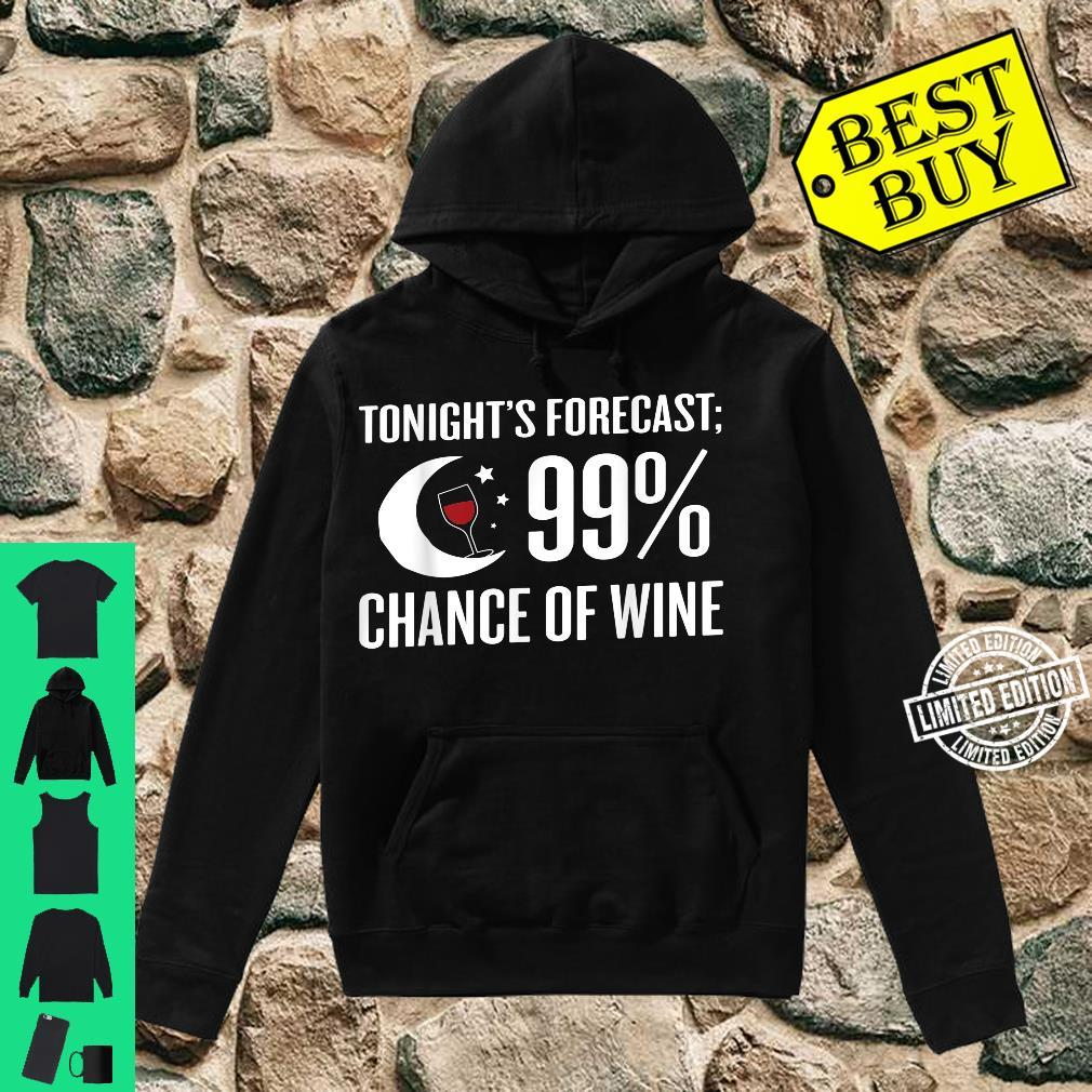 Forecast 99% Chance Of Wine Wine Shirt hoodie