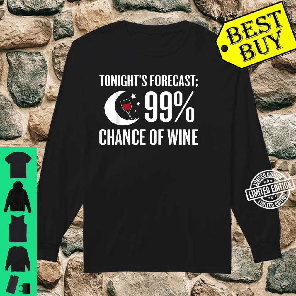 Forecast 99% Chance Of Wine Wine Shirt long sleeved
