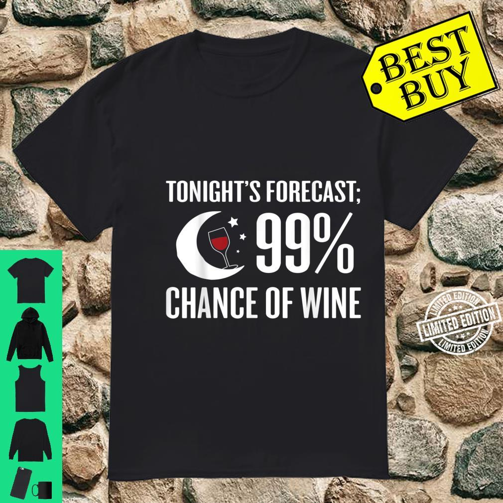 Forecast 99% Chance Of Wine Wine Shirt