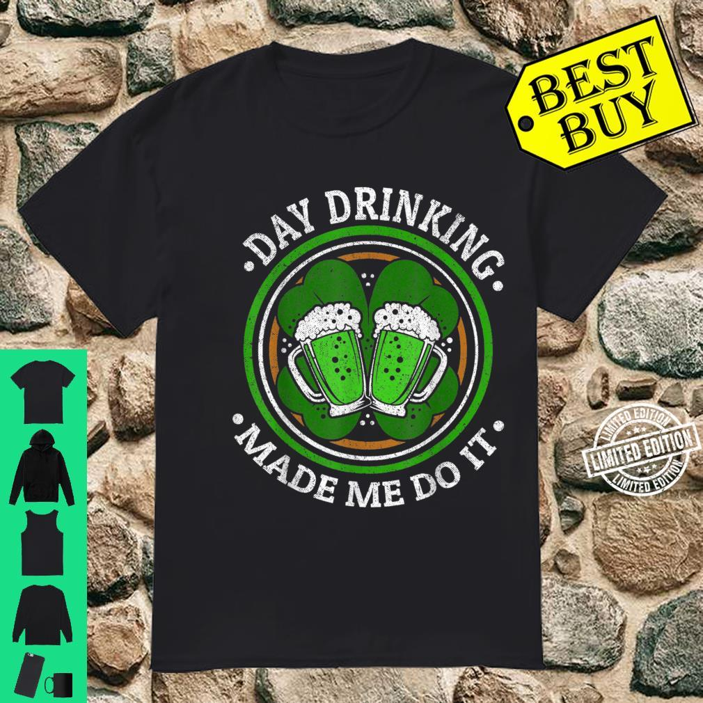 Funny Day Drinking Made Me Do This St. Patrick's Day Shirt