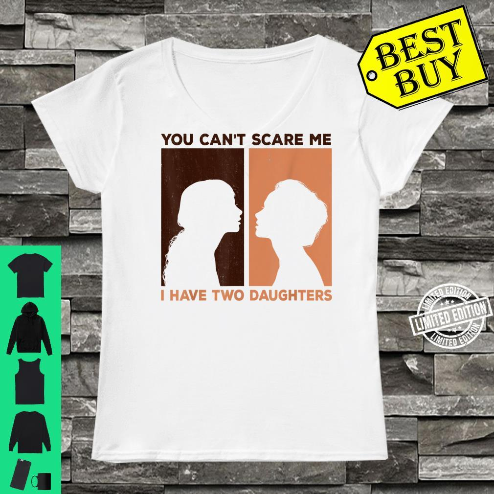 Funny You Can't Scare Me I Have Two Daughters Black girls Shirt ladies tee