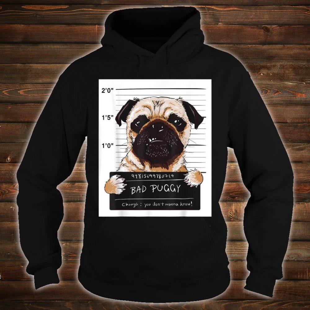 Gangster Pug Bad Puggy Dog shirt hoodie