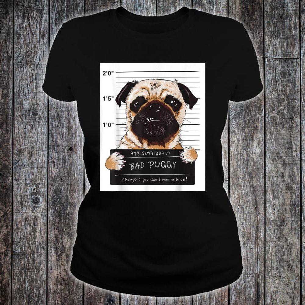 Gangster Pug Bad Puggy Dog shirt ladies tee