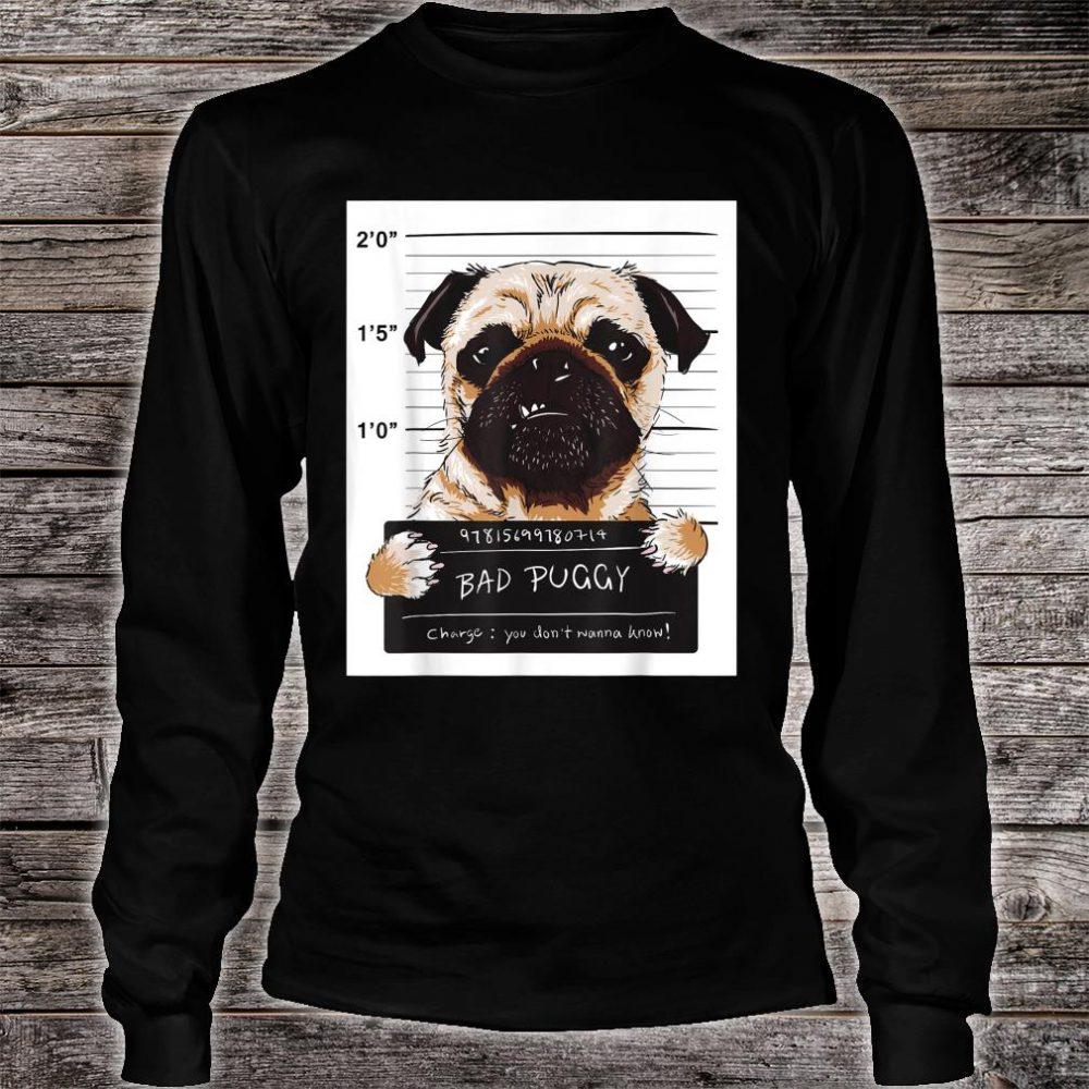 Gangster Pug Bad Puggy Dog shirt long sleeved