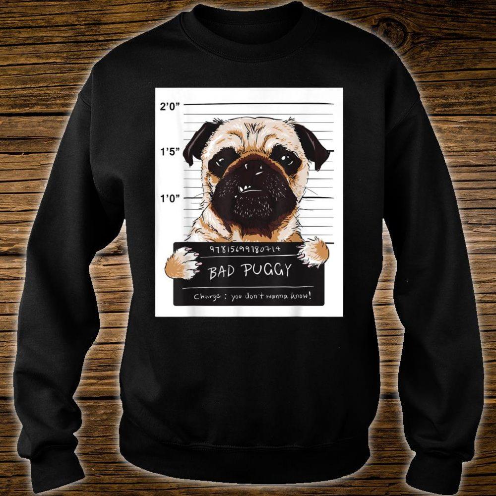 Gangster Pug Bad Puggy Dog shirt sweater