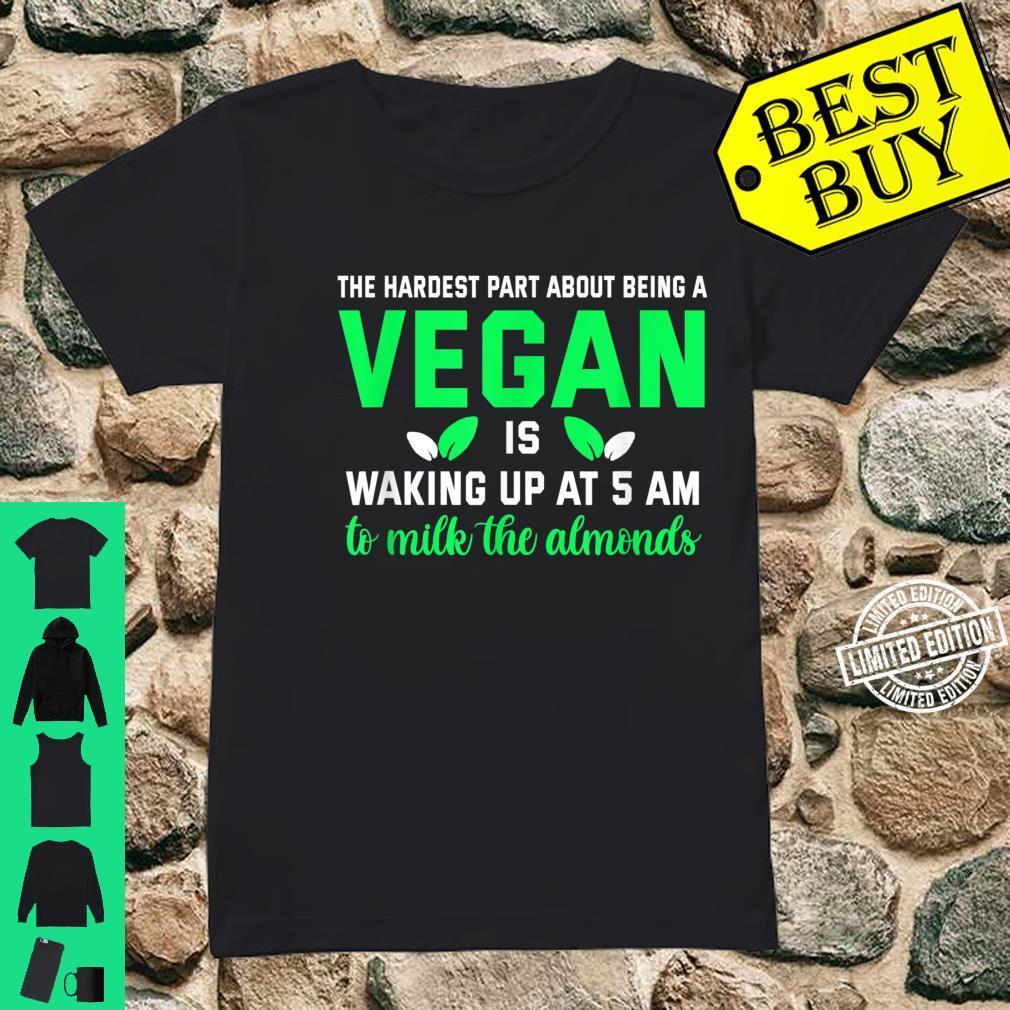 Gifts for vegans. Milk the Almonds at 5 AM Vegetarian Shirt ladies tee