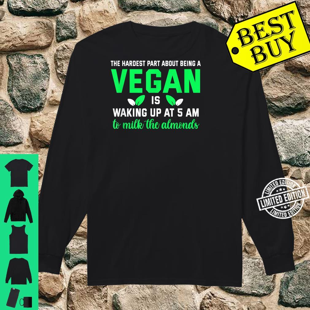 Gifts for vegans. Milk the Almonds at 5 AM Vegetarian Shirt long sleeved