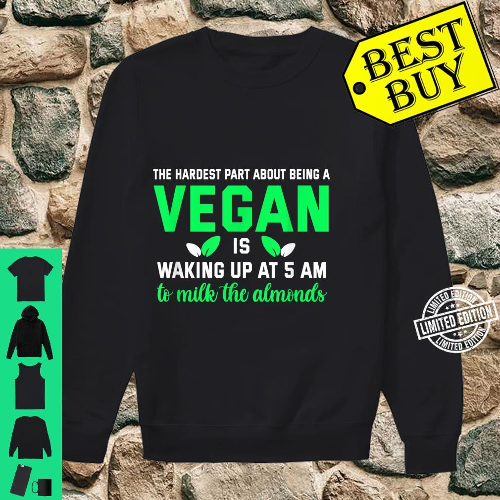 Gifts for vegans. Milk the Almonds at 5 AM Vegetarian Shirt sweater