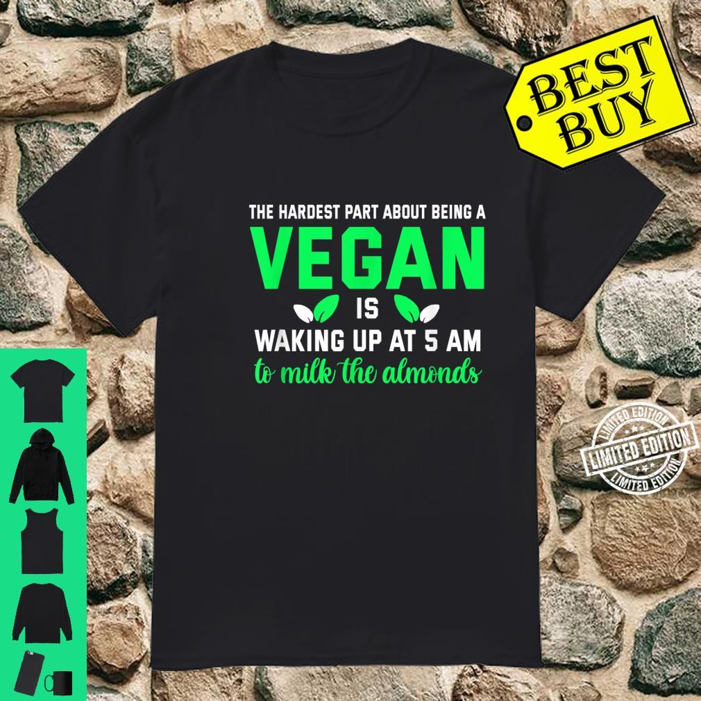 Gifts for vegans. Milk the Almonds at 5 AM Vegetarian Shirt