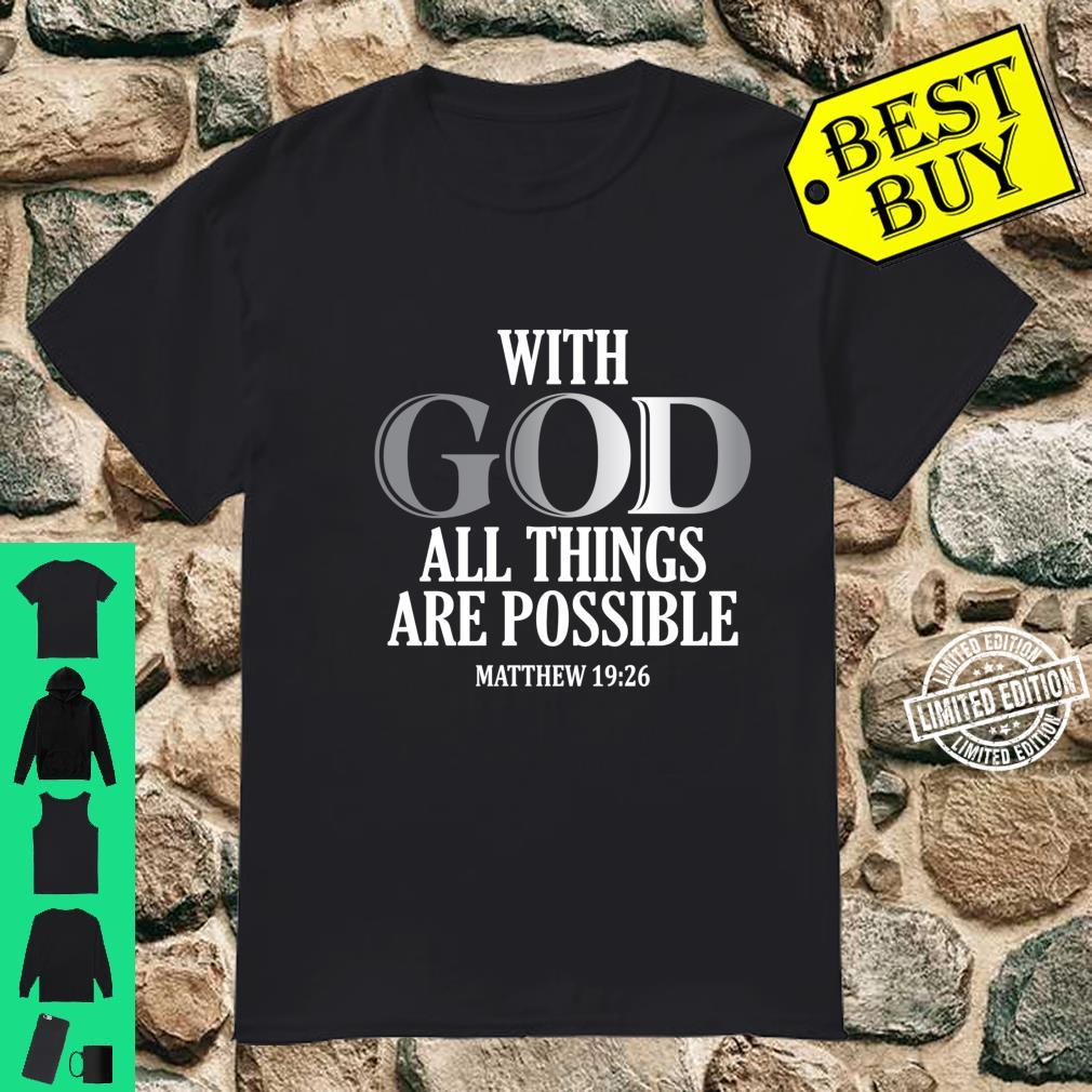 God All Things Are Possible Faith Christian Bible Shirt