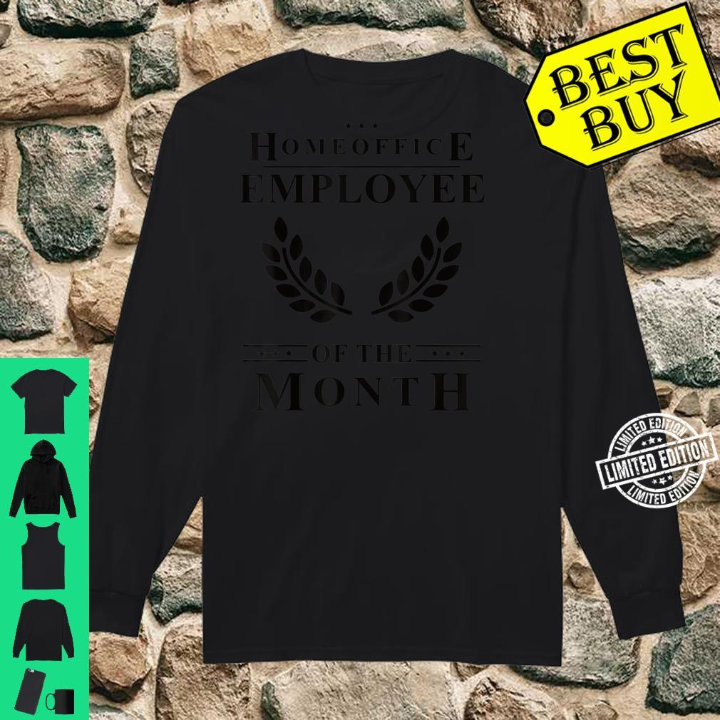 Homeoffice Employee of The Month Homeschool Remote WFH Shirt long sleeved