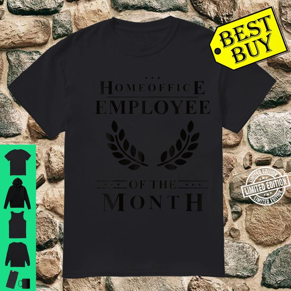 Homeoffice Employee of The Month Homeschool Remote WFH Shirt