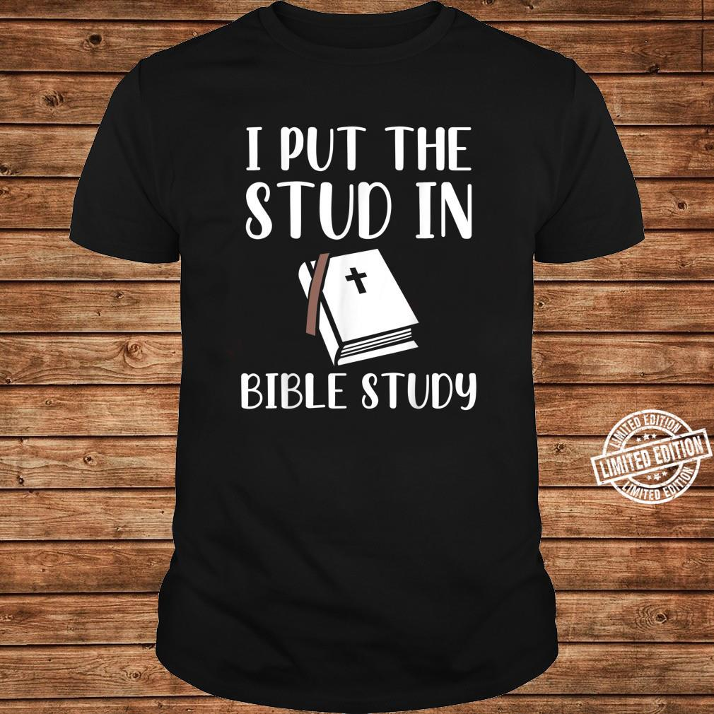 I Put The Stud In Bible Study Shirt long sleeved