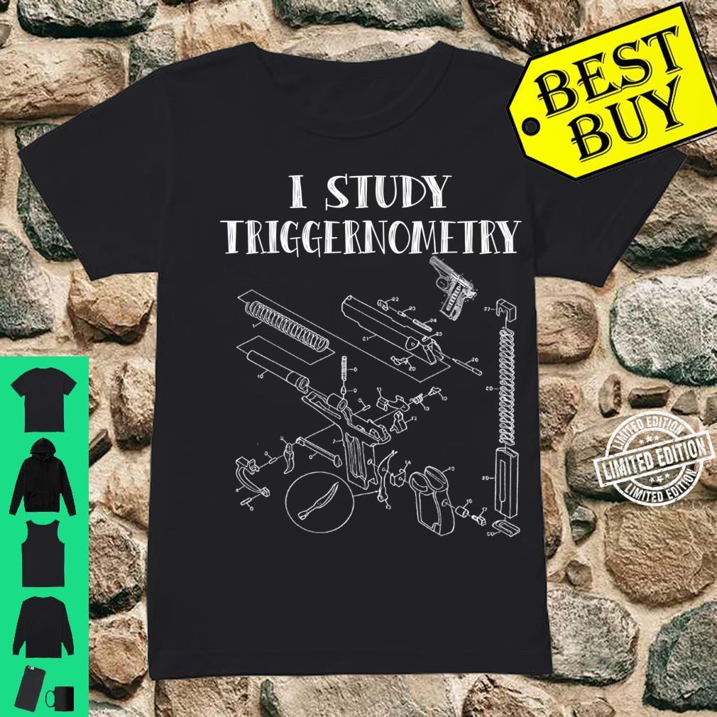 I Study Triggernometry On Back Shirt ladies tee