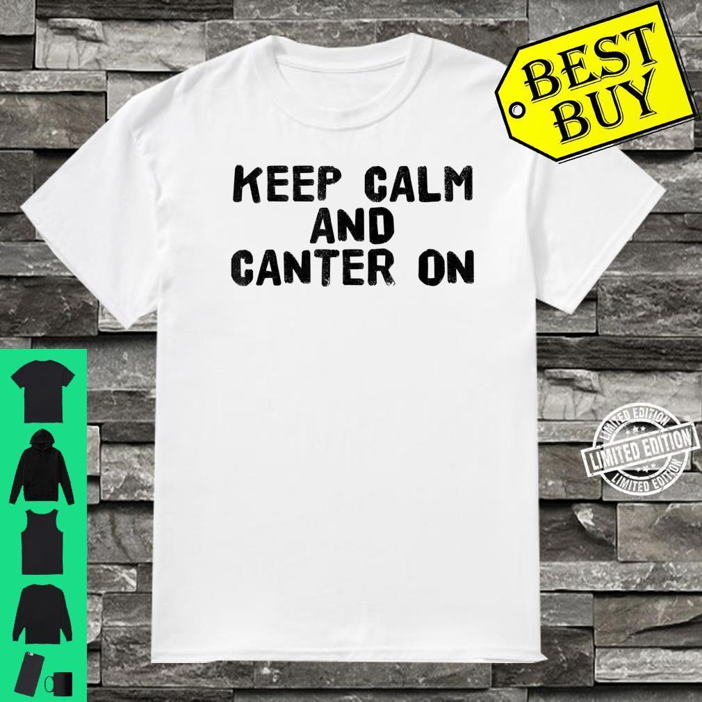 KEEP CALM AND CANTER ON Horse Riding Idea Shirt