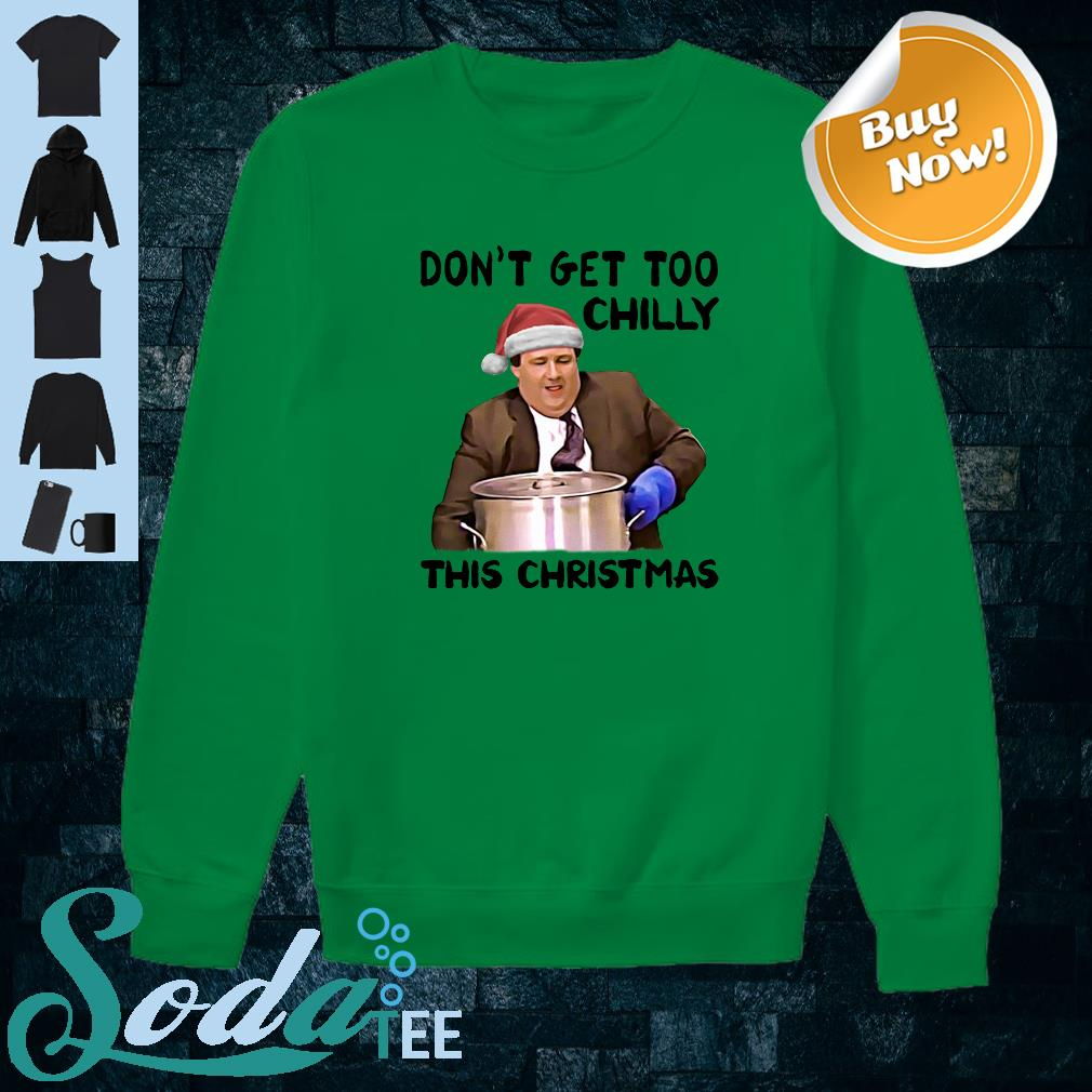 Kevin Malone Don't Get Too Chilly This Christmas Shirt sweater