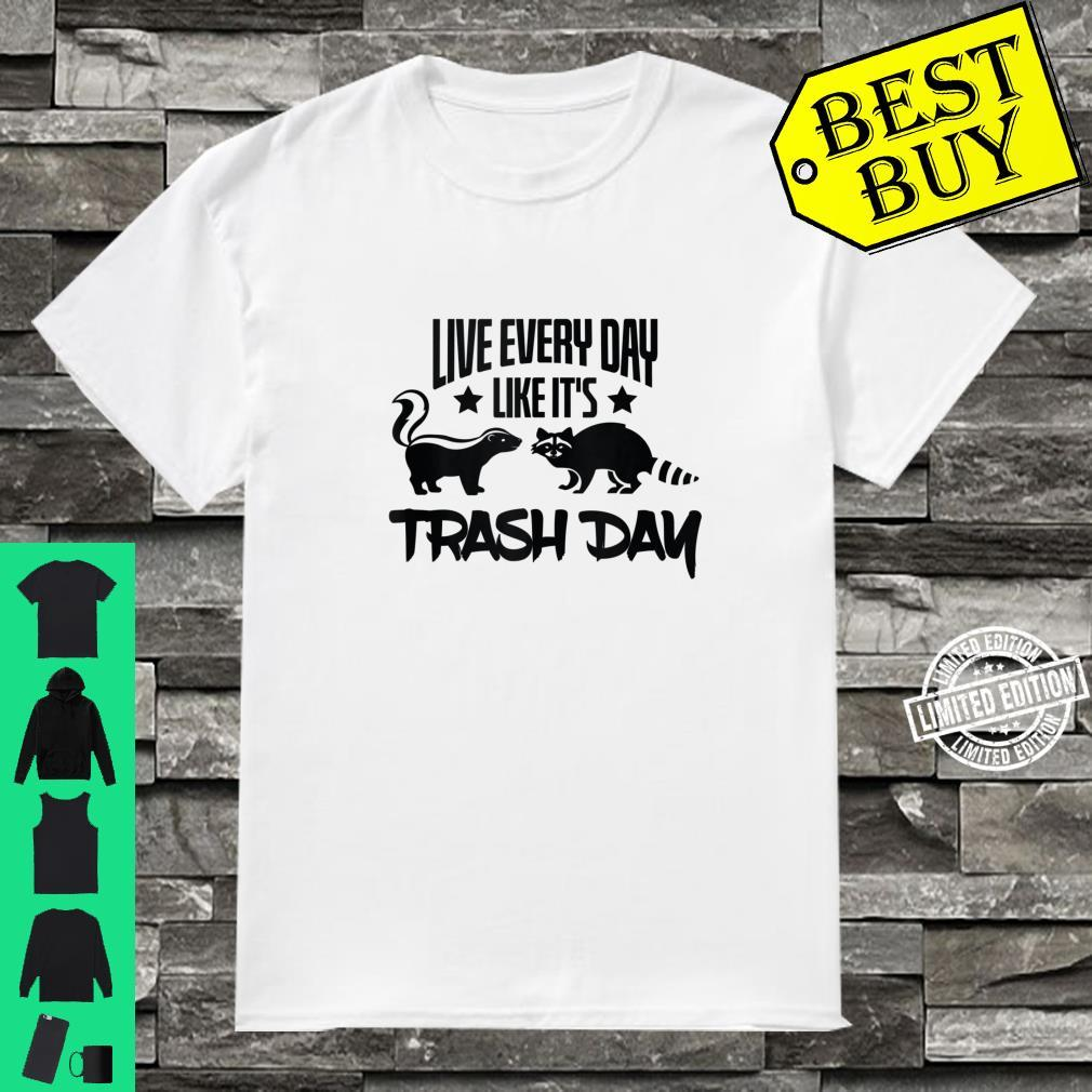 Live Every Day Like It's Trash Day Skunk Raccoon Shirt