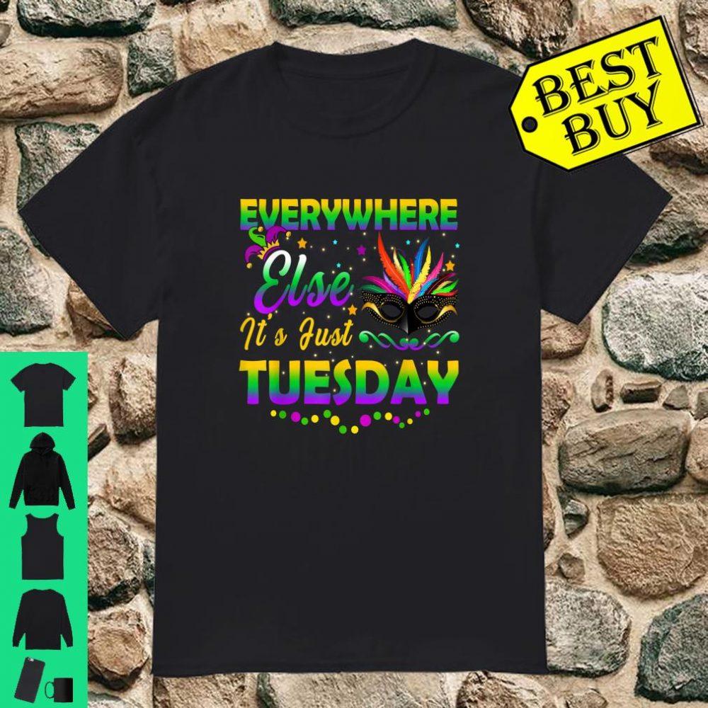 Mardi Gras Everywhere Else It's Just Tuesday Shirt