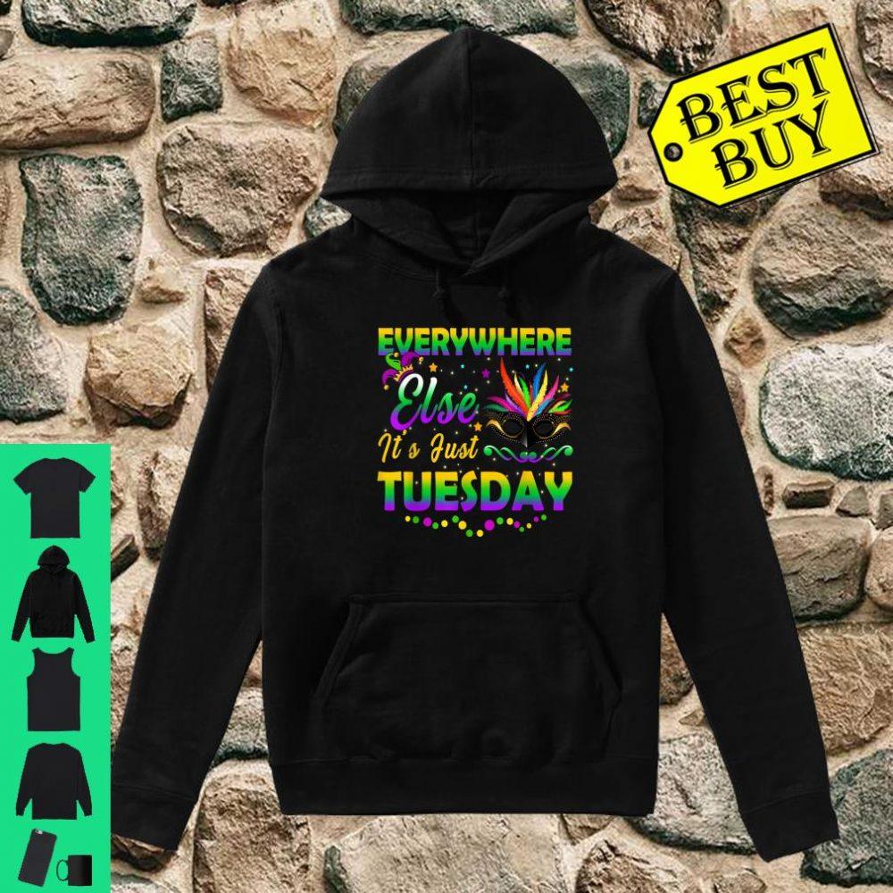 Mardi Gras Everywhere Else It's Just Tuesday Shirt hoodie