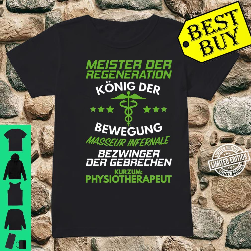 Physiotherapie Meister Der Regeneration Physiotherapeut Langarmshirt Shirt ladies tee