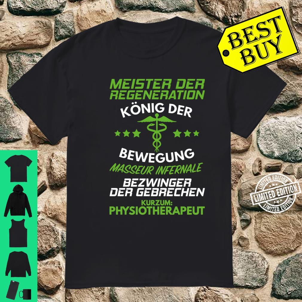 Physiotherapie Meister Der Regeneration Physiotherapeut Langarmshirt Shirt