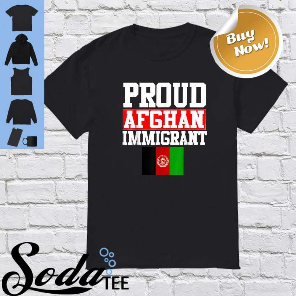 Proud Afghan Immigrant Afghanistan Shirt