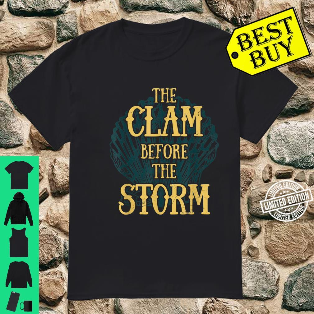 The Clam Before the Storm Clam Digging Beach Ocean Shirt