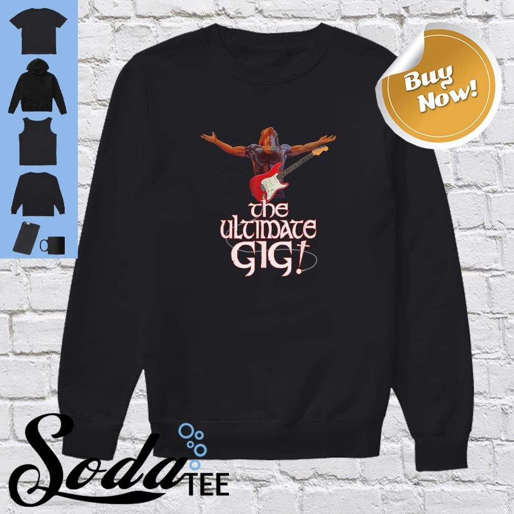 The Ultimate gig shirt sweater