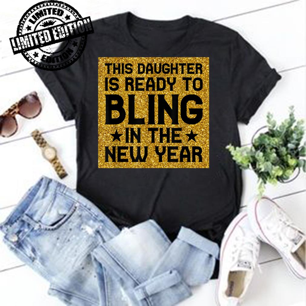 This Daughter Is Ready To Bling In The New Year shirt